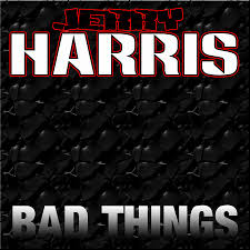 Jerry Harris – Bad Things (single)