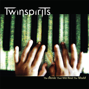 TwinSpirits – The Music That Will Heal The World