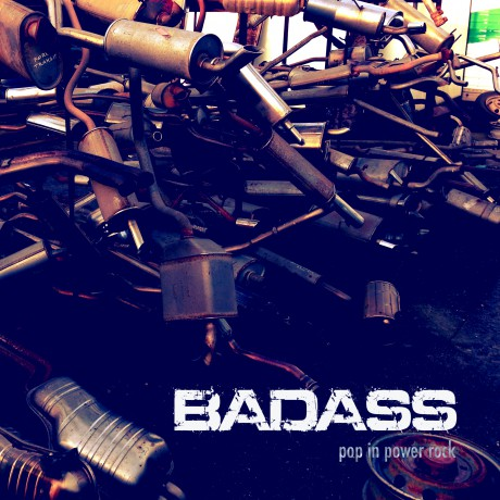 BADASS – Pop in power rock!