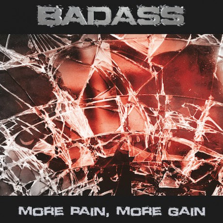 "BADASS ""More Pain, More Gain"""